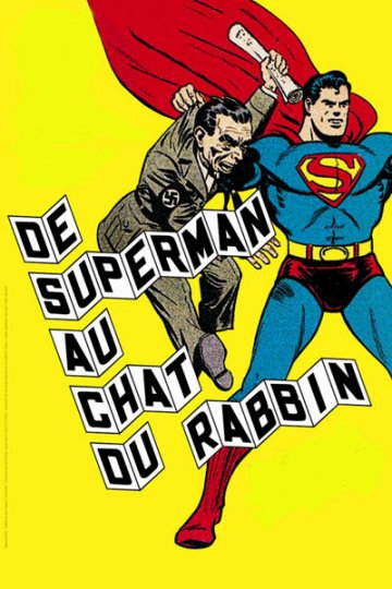 De Superman au Chat du Rabbin : From the Shtetl to the devouring metropolis